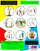 Wed 15th May - 3-5pm - LADS AND DADS EVENT - for all children and male family/role models
